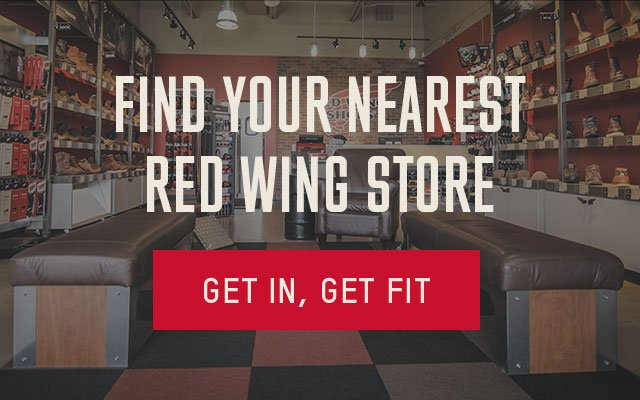 find youR nearest red wing store - GET IN, GET FIT