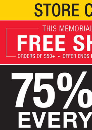 STORE CLOSING! THIS MEMORIAL DAY WEEKEND, FREE SHIPPING. ORDERS OF $50+. OFFER ENDS MAY 27. PROMO CODE NWMD50. 75% OFF EVERYTHING!