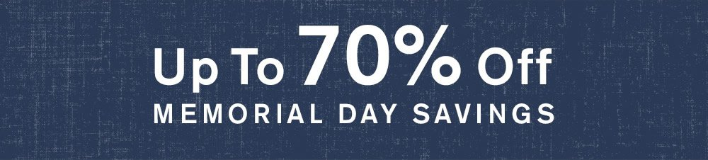 Up To 70% Off Memorial Day Savings