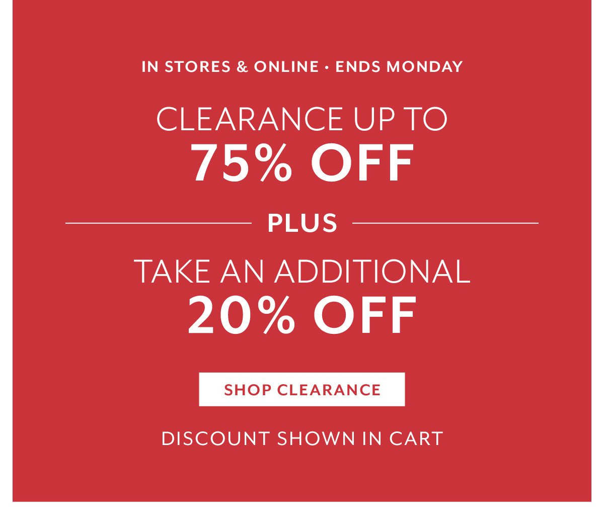 Clearance up to 75% Off + Take an Additional 20% Off