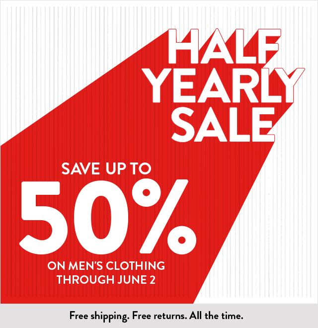 Save up to 50% on men's shirts, suits, jeans and more at the Half-Yearly Sale.