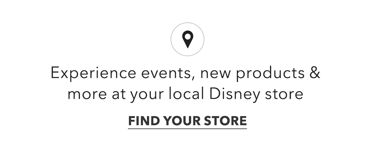 Visit Us In-Store - Experience events, new products and more at your local Disney Store | Find Your Store