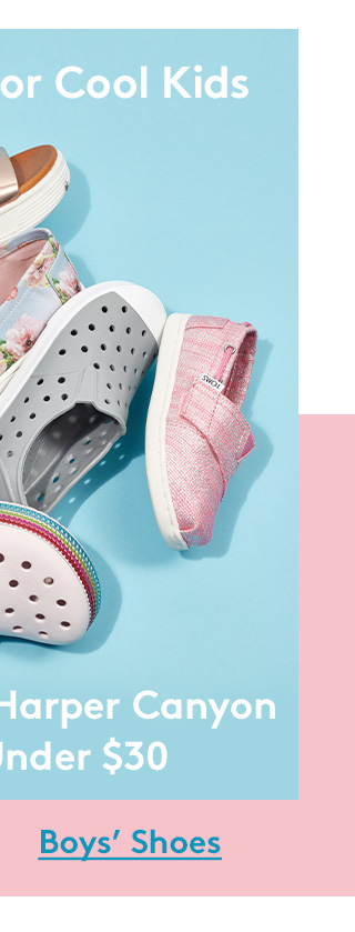Cool Kicks for Cool Kids | Crocs, TOMS, Harper Canyon & More Under $30 | Boys' Shoes