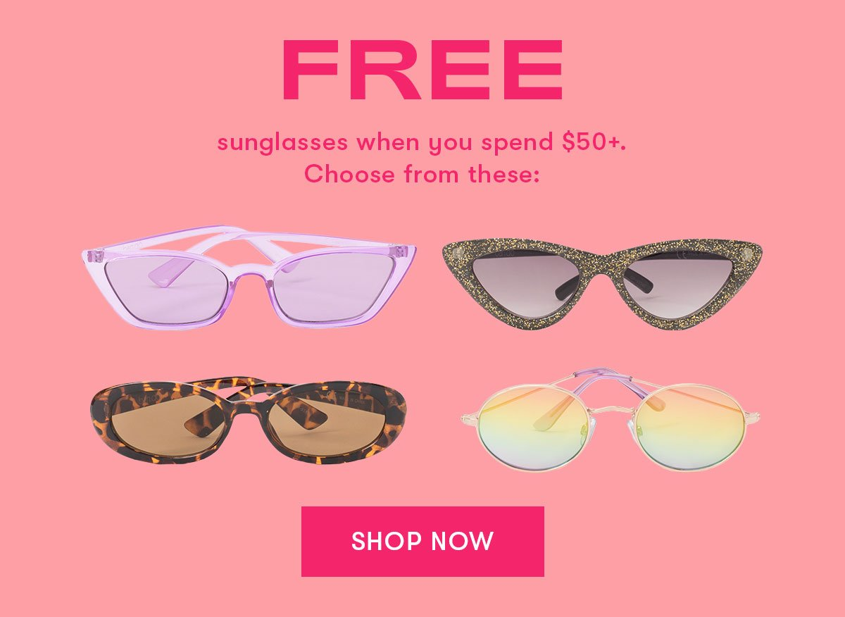 Free sunglasses when you spend $50+.