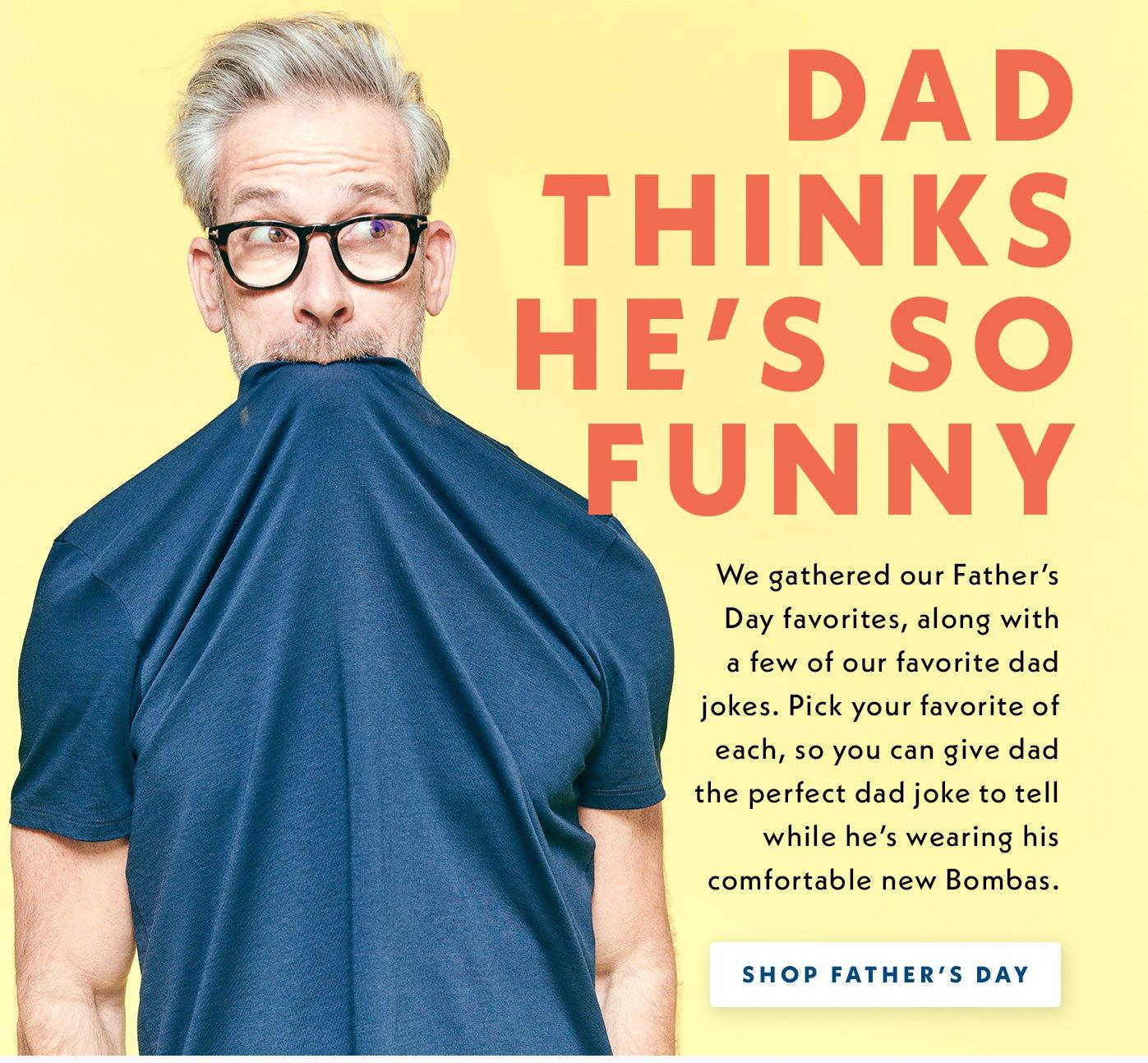 Bombas: Your Dad's Got Jokes  We've Got Socks    Milled