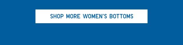 BODY CTA2 - SHOP ALL WOMENS BOTTOMS
