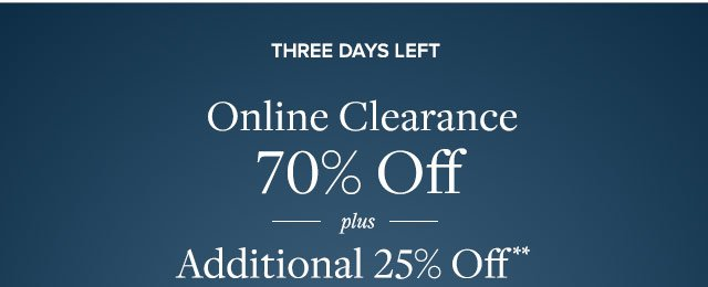 Three days left. Now through May 28. Online clearance 70% off plus additional 25% off.