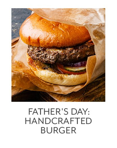 Father's Day Celebration: Handcrafted Burger