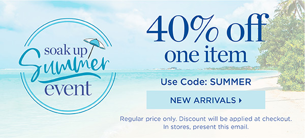 40% off One Item. Use Code: SUMMER | Shop New Arrivals