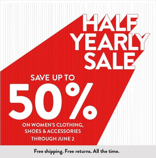 Save up to 50% on women's clothing, shoes and accessories at the Half-Yearly Sale.
