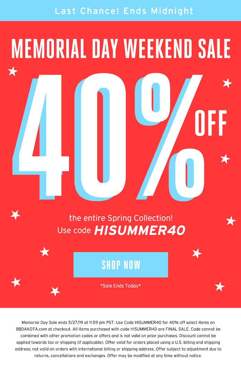 Last Chance! Memorial Day weekend sale Ends tonight! Still 40% all of spring. Shop now.