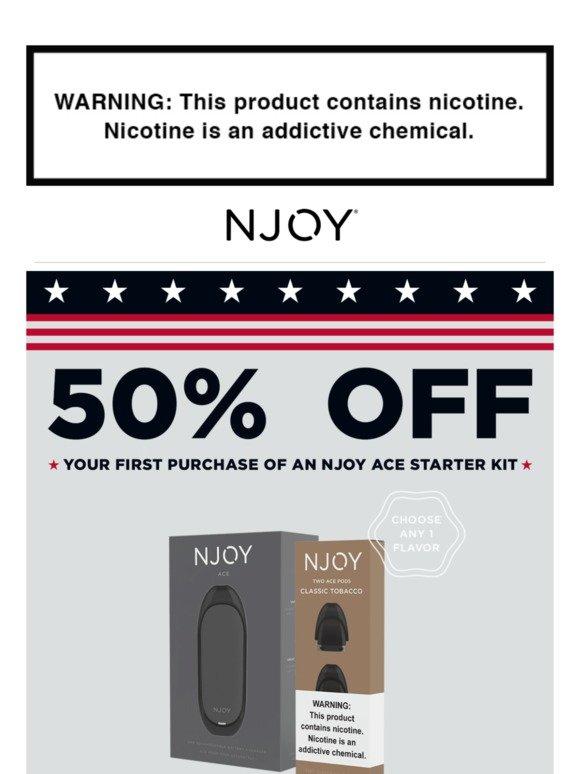 njoy com: Hi bc, Get 50% off an NJOY ACE Starter Kit! | Milled