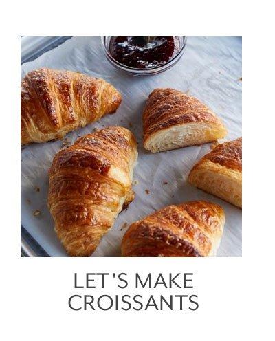 Let's Make Croissants