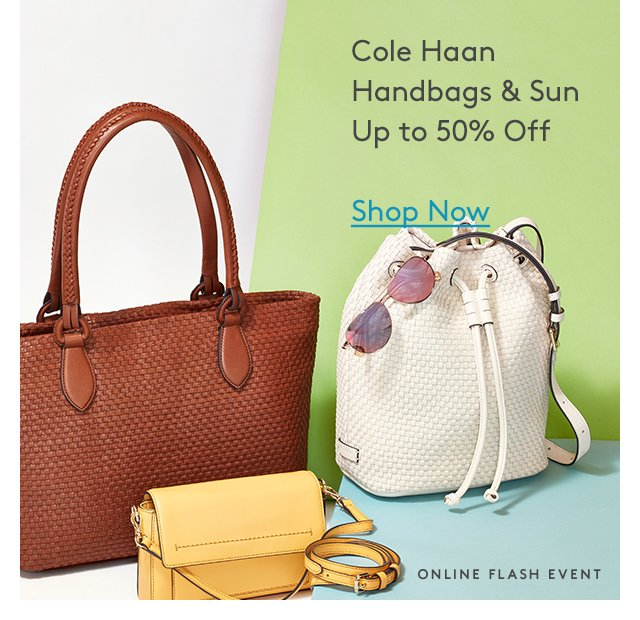 Cole Haan | Handbags and Sun | Up to 50% Off | Shop Now | Online Flash EventCole Haan | Women's Shoes | Starting at $60 | Shop Now | Online Flash Event
