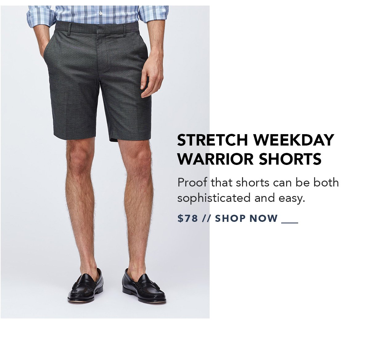 Stretch Weekday Warrior Shorts: Proof that shorts can be both sophisticated and easy. Available in up to 2 lengths and 4 colors.