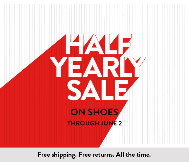 Save on shoes at Half-Yearly Sale, now through June 2.