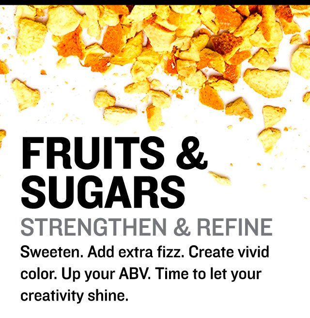 Fruits & Sugars strengthen and refine