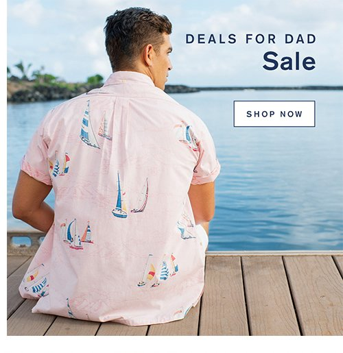 Deals For Dad Sale. Shop Now
