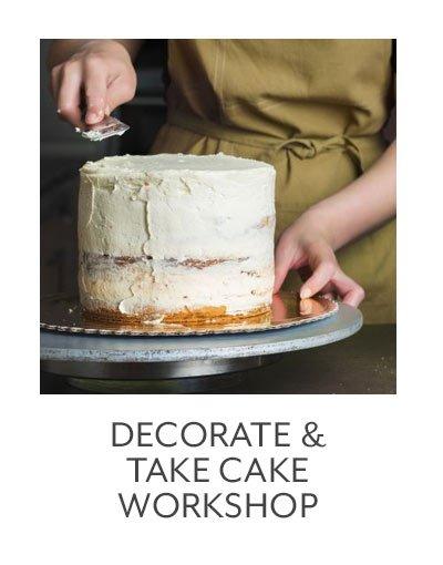 Decorate & Take Cake Workshop