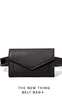 SHOP THE NEW THING BELT BAG