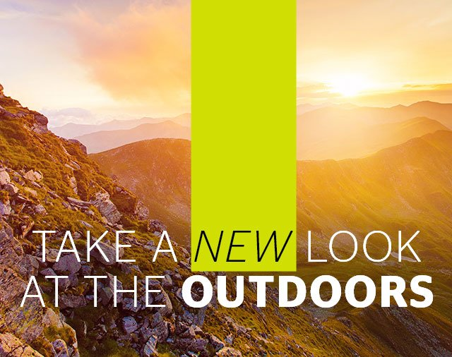 Take a NEW look at the outdoors
