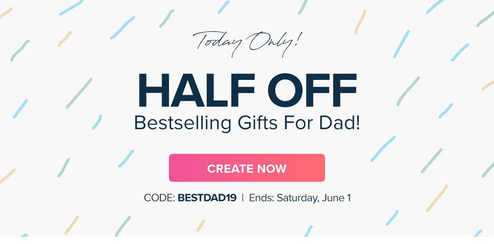 Mixbook   Today Only! Half Off Bestselling Gifts for Dad with code BESTDAD19. Offer ends Saturday, June 1.