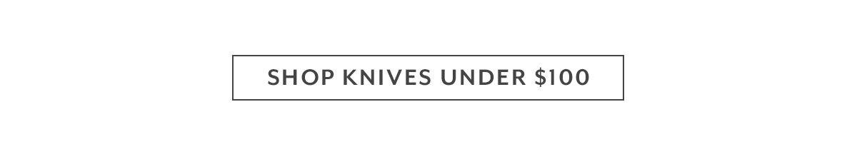 Shop Knives Under $100