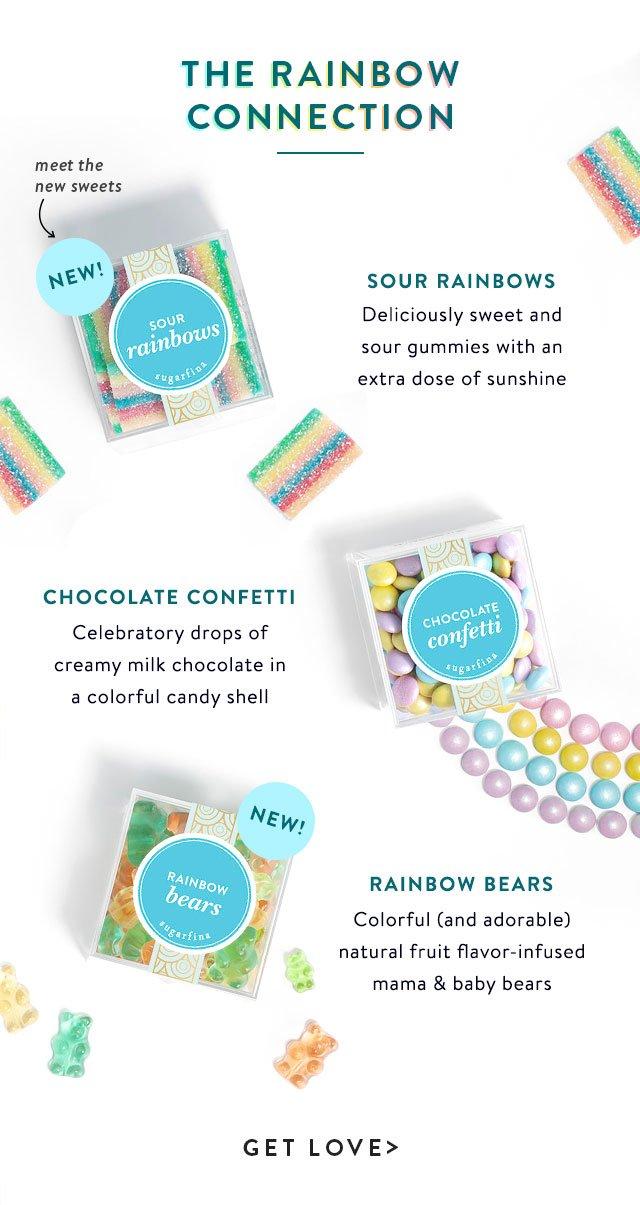 The Rainbow Connection | Sour Rainbows, Chocolate Confetti, Rainbow Bears | GET LOVE>
