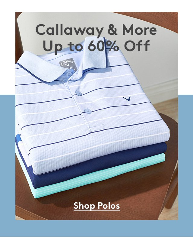 Callaway & More | Up to 60% Off | Shop Polos