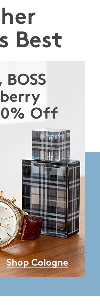 Father Wants Best | Tissot, BOSS & Burberry Up to 50% Off | Shop Cologne