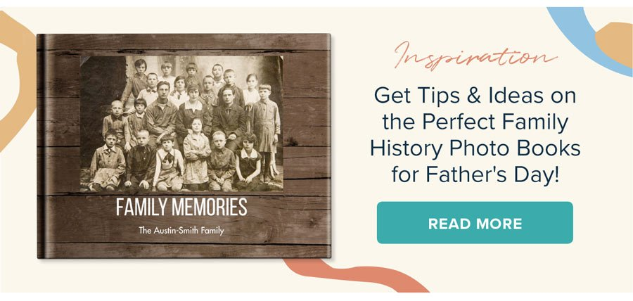 Inspiration - Create the Perfect Family History Photo Book for Father's Day - Read More