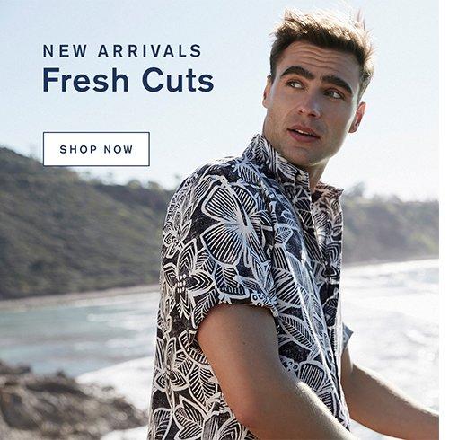 New Arrivals Fresh Cuts. Shop Now