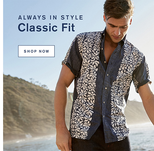 Always In Style. Classic Fit. Shop Now