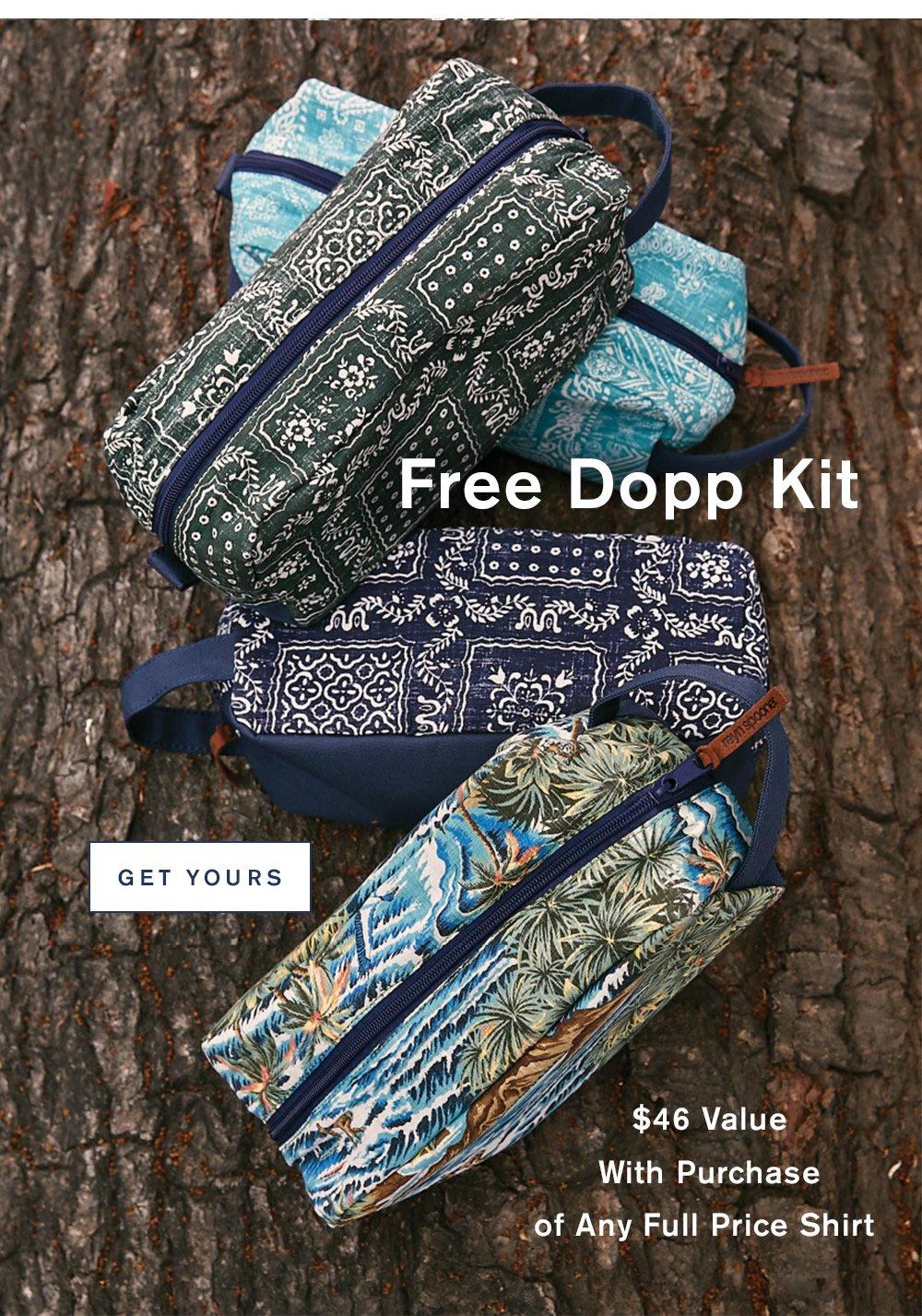 Free Dopp Kit. Get Yours