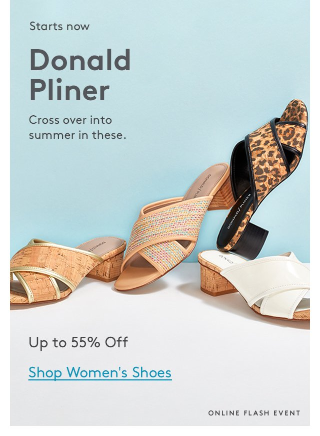 Starts now | Donald Pliner | Cross over into summer in these. | Up to 55% Off | Shop Women's Shoes | Online Flash Event