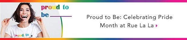 Proud to Be: Celebrating Pride Month at Rue La La