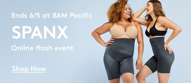 Ends 6/5 at 8AM Pacific | SPANX | Online Flash Event | Shop Now