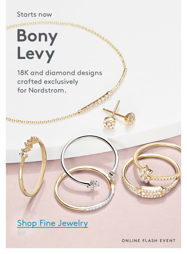 Starts now | Bony Levy | 18K and diamond designs crafted exclusively for Nordstrom. | Shop Fine Jewelry | Online Flash Event