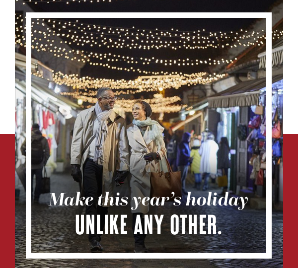 Make this year's holiday unlike any other.