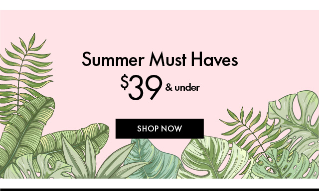 Summer Must Haves Under $39