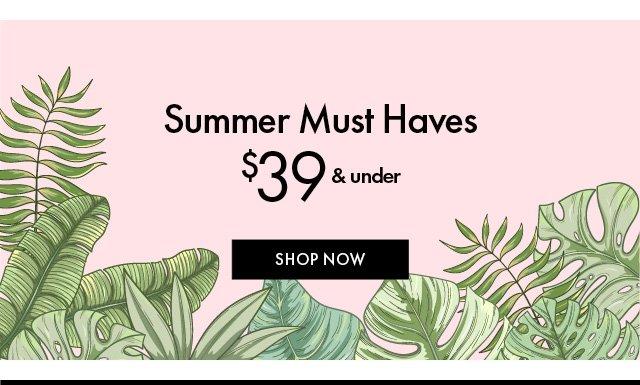 Summer Must Haves Under $39