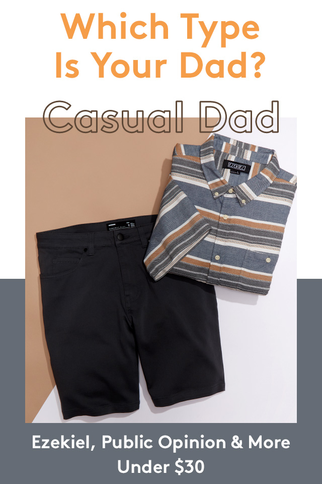 Which Type Is Your Dad? | Casual Dad | Ezekiel, Public Opinion & More | Under $30