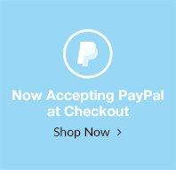 Now Accepting PayPal at Checkout