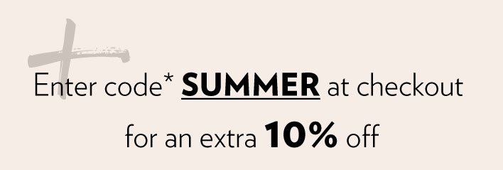 Enjoy 10% off all summer hues with code* SUMMER