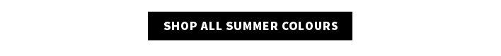 Shop all summer colours