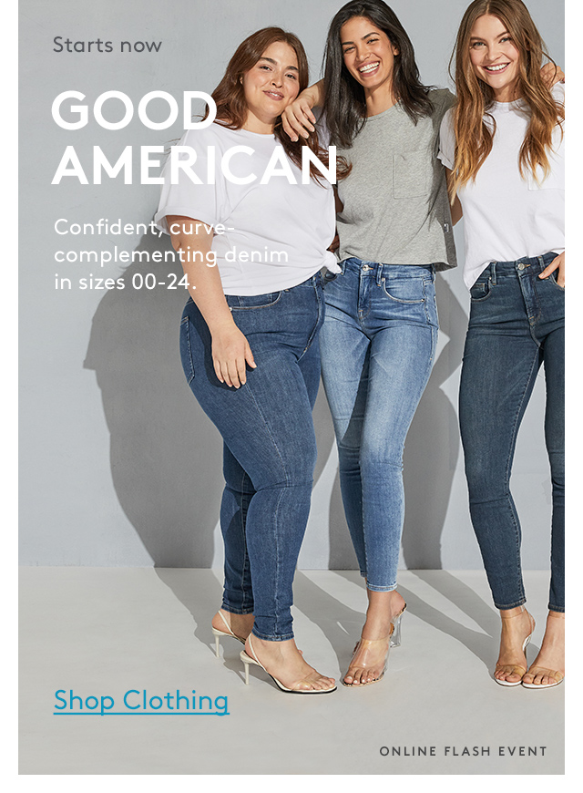 Starts now | Good American | Confident, curve-complementing denim in sizes 00-24. | Shop Clothing | Online Flash Event