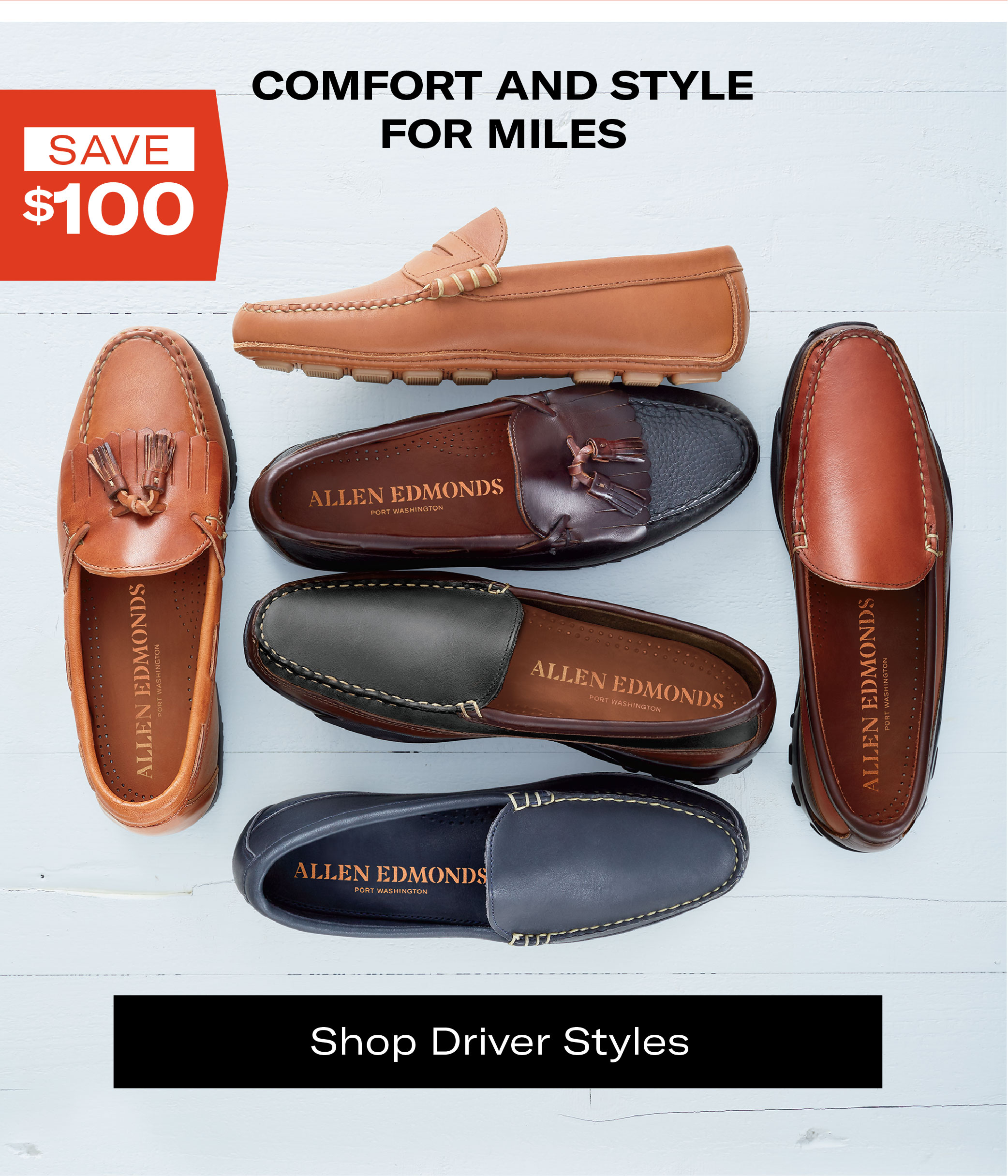 Comfort and Style for Miles. Save $100 on Drivers Now