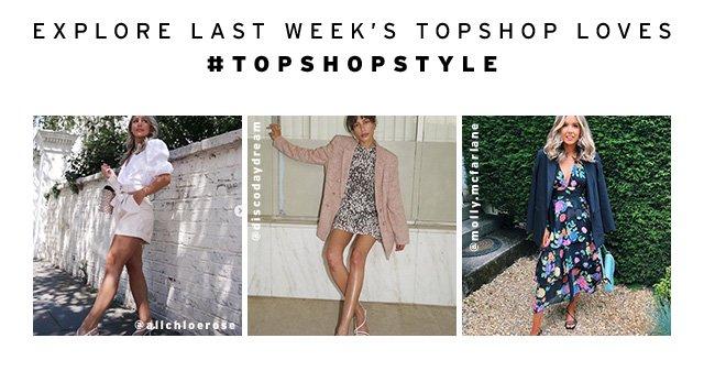 Explore Last Week's Topshop Loves #TOPSHOPSTYLE