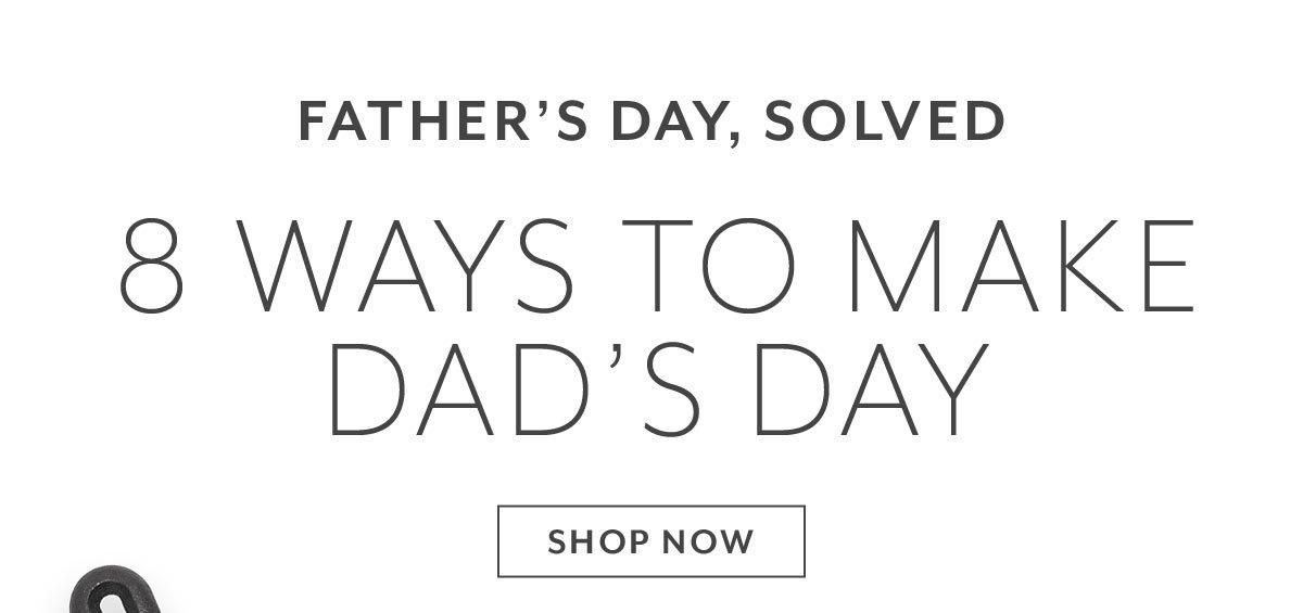 8 Ways to make Dad's Day