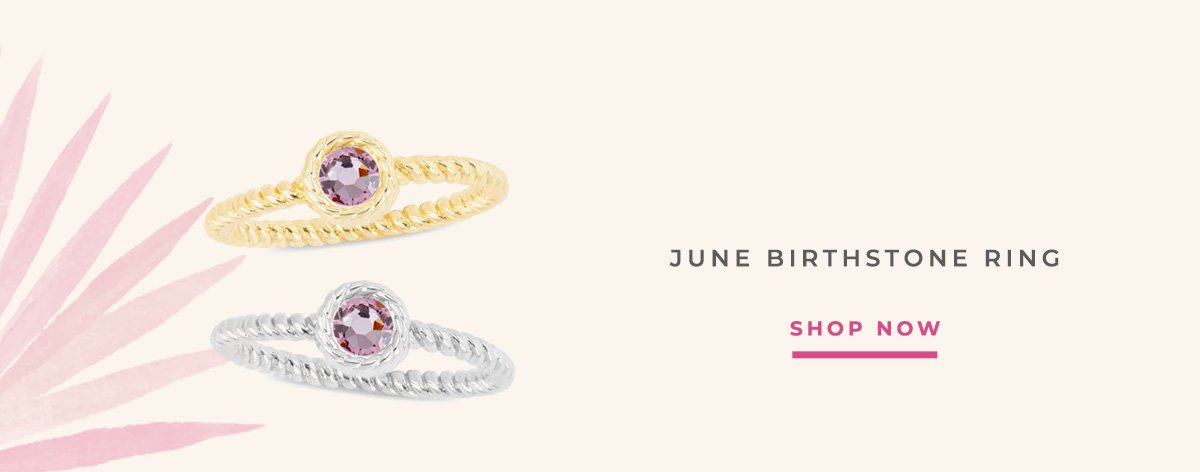 JUNE BIRTHSTONE RING | SHOP NOW